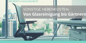 Foto: Büro mit Glasfront Text: Sonstige Nebenkosten: Von Glasreinigung bis Gärtnern