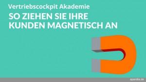 Vertriebscockpit Akademie: So ziehen Sie Ihre Kunden magnetisch an (Bild eines Magneten)