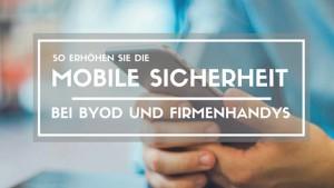 Bild: zwei Hände umschließen ein Smartphone. Text: So erhöhen Sie die mobile Sicherheit
