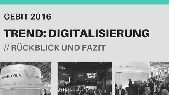 CEBIT 2016: Trend Digitalisierung –Rückblick und Fazit