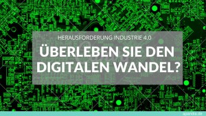 Bild von Prozessoren. Text: Herausforderung Industrie 4.0. Überleben Sie den digitalen Wandel?