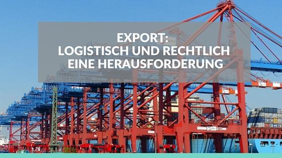 AWG: Export logistisch und rechtlich eine Herausforderung. Bild: Containerhafen